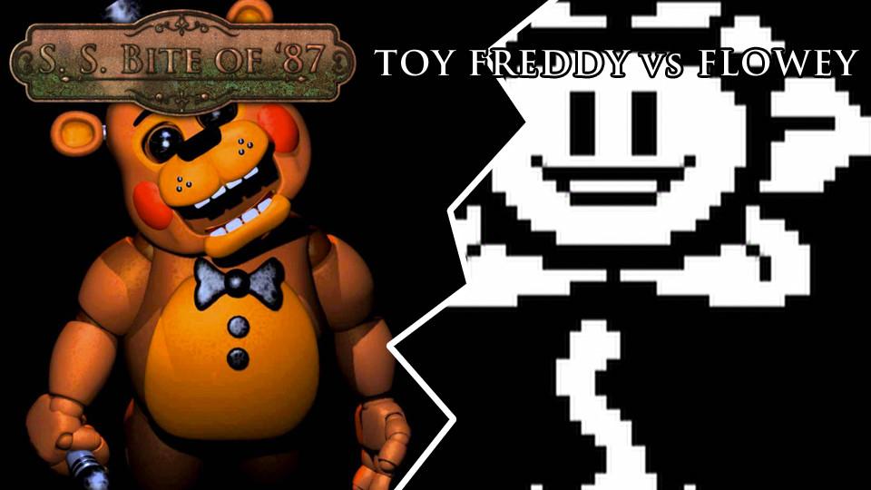 [SSBO87]ToyFreddyvsFlowey